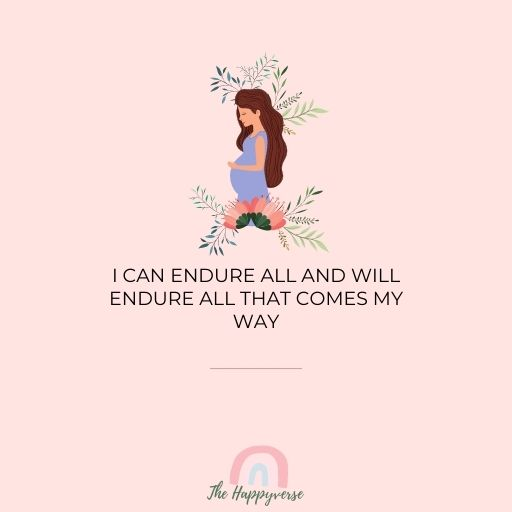 I can endure all and will endure all that comes my way