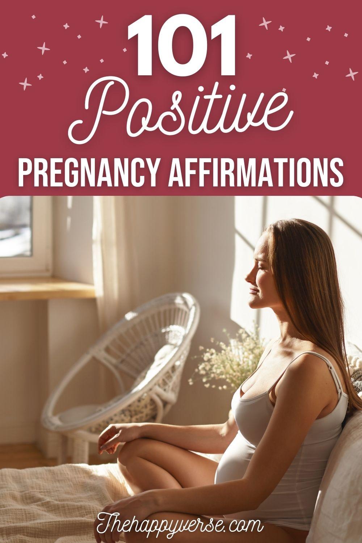 101 Positive Pregnancy Affirmations